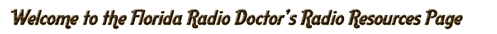 Welcome to The Florida Radio Doctor's Radio Resources page